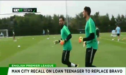 Man city recall on loan teenager to replace Bravo